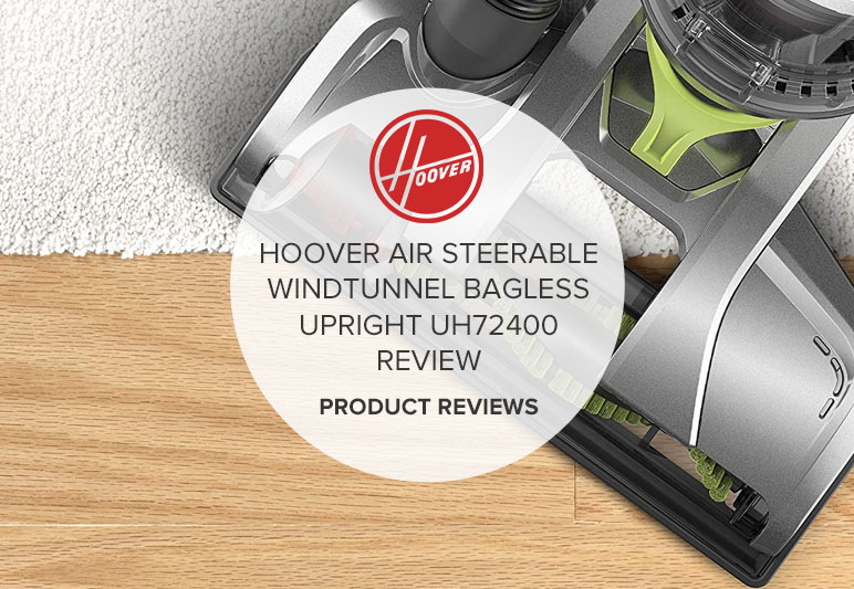 HOOVER VACUUM CLEANER AIR STEERABLE WINDTUNNEL BAGLESS LIGHTWEIGHT CORDED UPRIGHT UH72400 REVIEW