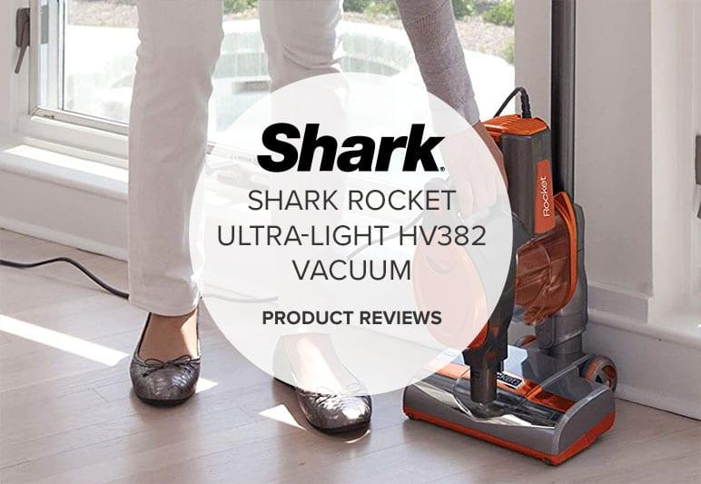 SHARK ROCKET ULTRA-LIGHT HV382 REVIEWS