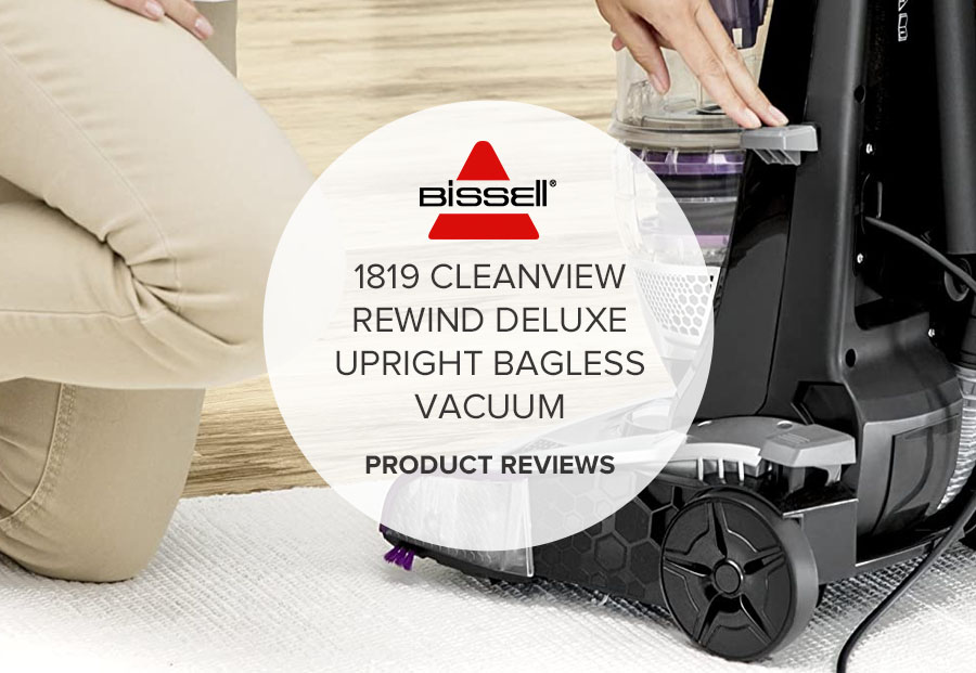 Bissell 1819 Cleanview Rewind Deluxe Upright Bagless Vacuum Reviews