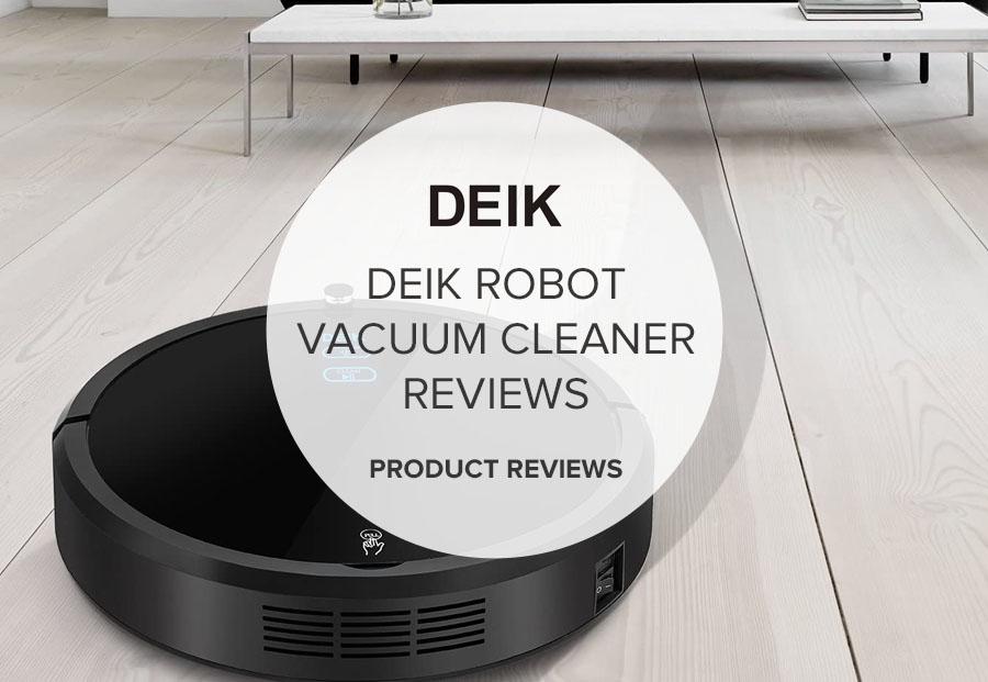 DEIK ROBOT VACUUM CLEANER REVIEWS