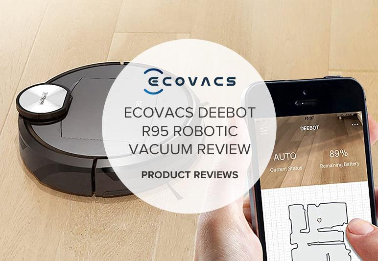 ECOVACS DEEBOT R95 ROBOTIC VACUUM REVIEW