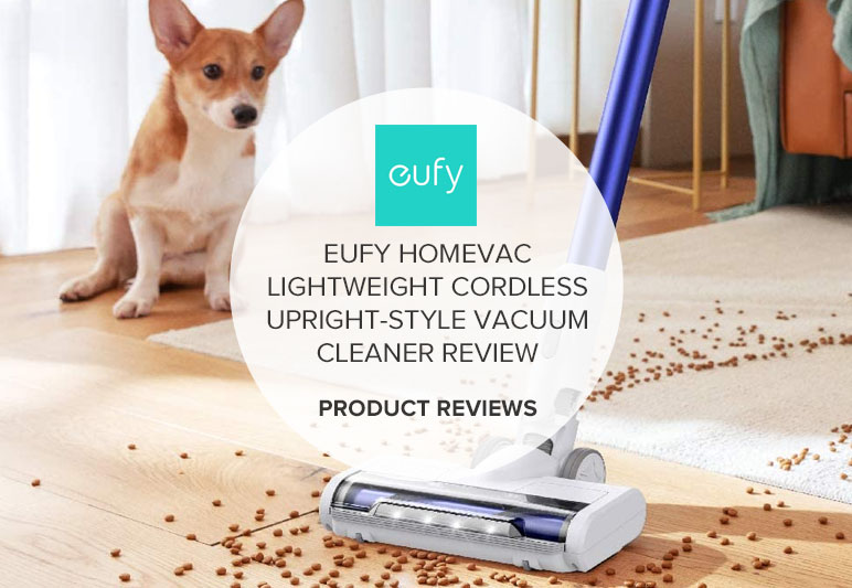 EUFY HOMEVAC LIGHTWEIGHT CORDLESS UPRIGHT-STYLE VACUUM CLEANER REVIEW