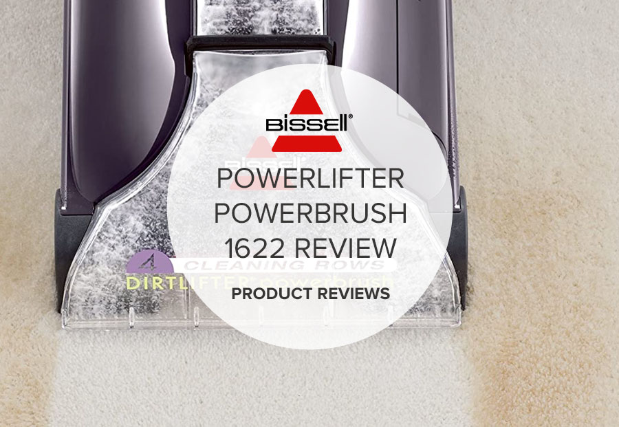 BISSELL POWERLIFTER POWERBRUSH 1622 REVIEW