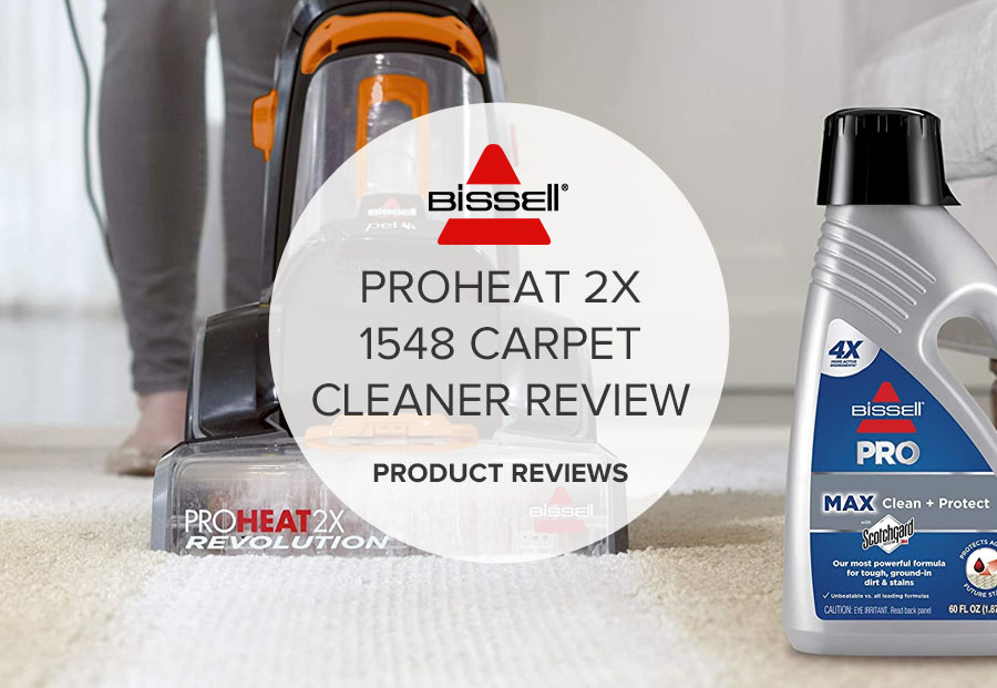 BISSELL PROHEAT 2X 1548 CARPET CLEANER REVIEW