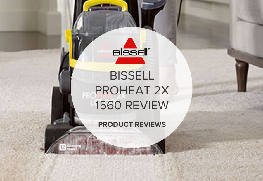 BISSELL PROHEAT 2X 1560 REVIEW