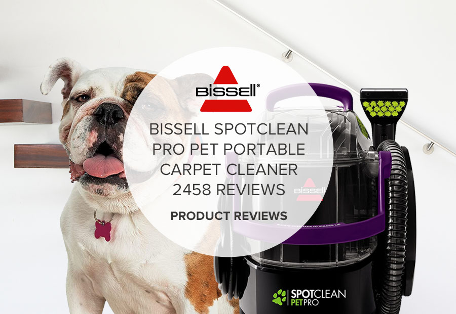 BISSELL SPOTCLEAN PRO PET PORTABLE CARPET CLEANER 2458 REVIEWS