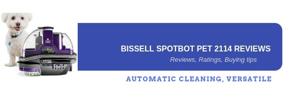 Bissell spotbot 2114 carpet cleaner reviews