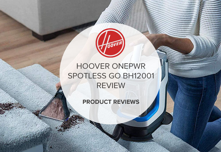 HOOVER ONEPWR SPOTLESS GO BH12001 REVIEW