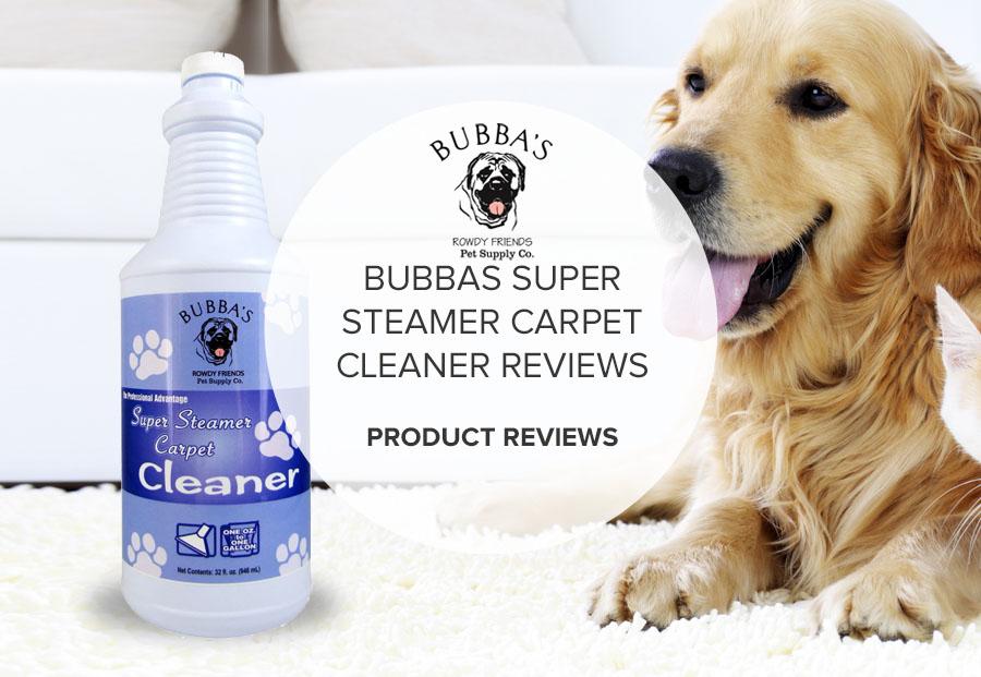 BUBBAS SUPER STEAMER CARPET CLEANER REVIEWS