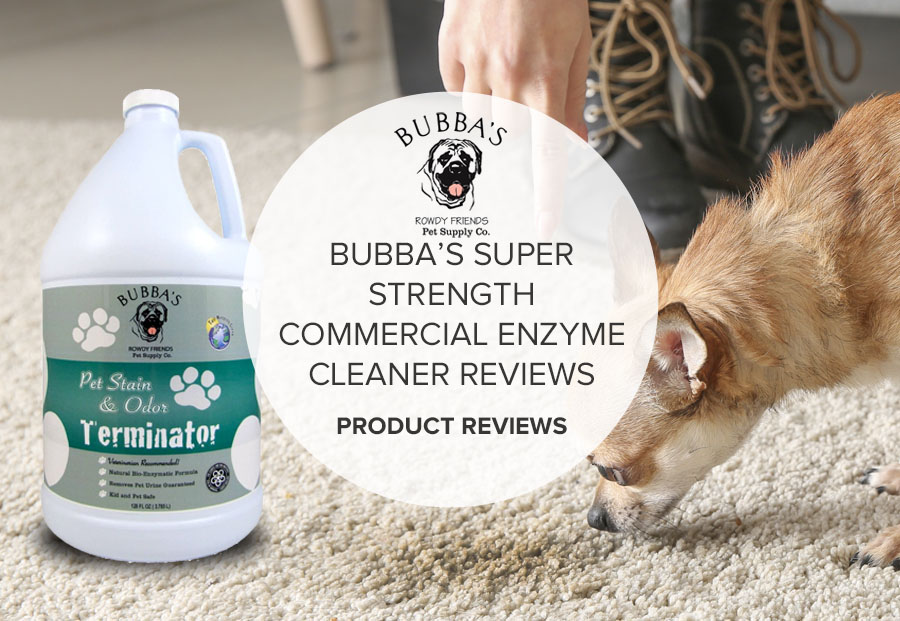 BUBBA'S SUPER STRENGTH COMMERCIAL ENZYME CLEANER REVIEWS