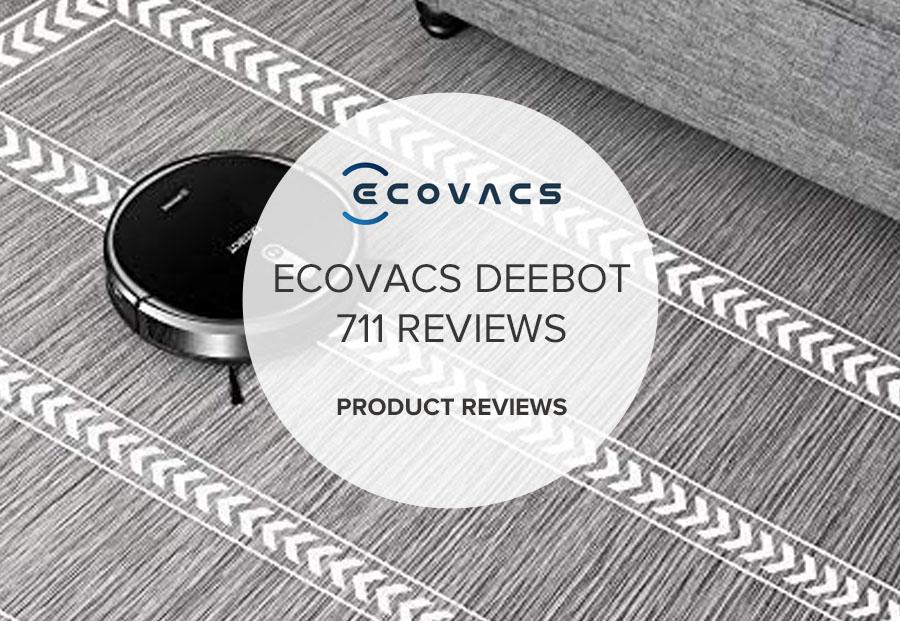 ECOVACS DEEBOT 711 REVIEWS