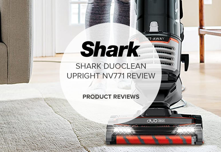 SHARK DUOCLEAN UPRIGHT NV771 REVIEW