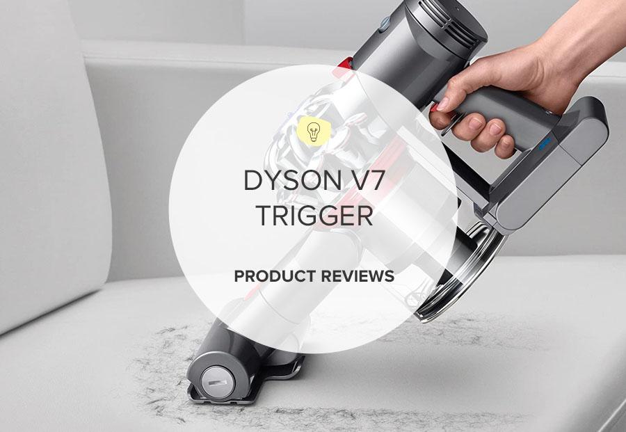 Dyson V7 trigger reviews