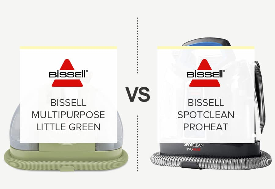 BISSELL LITTLE GREEN VS PROHEAT PORTABLE CARPET CLEANER – WHAT IS THE DIFFERENCE
