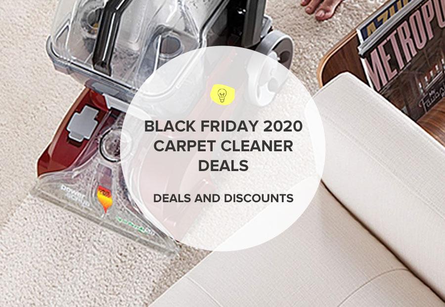 BLACK FRIDAY / CYBER MONDAY CARPET CLEANER DEALS 2020
