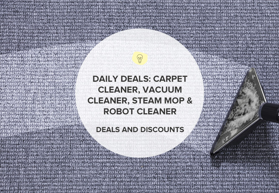 DAILY DEALS: CARPET CLEANER, VACUUM CLEANER, STEAM MOP & ROBOT CLEANER